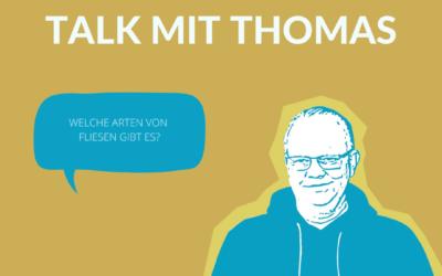 Talk mit Thomas- welche Arten von Fliesen gibt es?