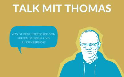 Talk mit Thomas – Was ist der Unterschied von Fliesen im Innen- und Außenbereich?